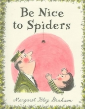 Graham, Margaret Bloy Be Nice to Spiders