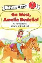 Parish, Herman Go West, Amelia Bedelia!