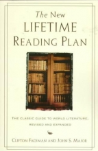 Fadiman, Clifton,   Major, John S. The New Lifetime Reading Plan