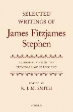 Smith, K. J. M. Selected Writings of James Fitzjames Stephen