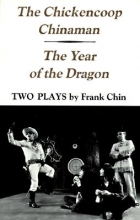 Chin, Frank Chickencoop Chinaman and the Year of the Dragon