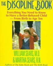 William Sears,   Martha Sears The Discipline Book