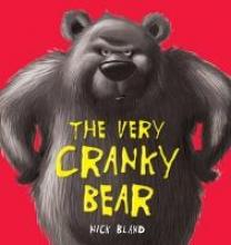 Bland, Nick Very Cranky Bear