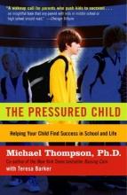 Michael Thompson The Pressured Child