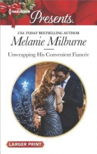 Milburne, Melanie Unwrapping His Convenient Fiancee