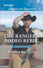 Britton, Pamela The Ranger`s Rodeo Rebel