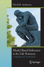 David R. Anderson Model Based Inference in the Life Sciences
