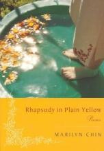 Marilyn Chin Rhapsody in Plain Yellow