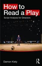 Kiely, Damon How to Read a Play