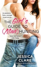 Clare, Jessica The Girl`s Guide to Man Hunting