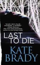 Brady, Kate Last to Die