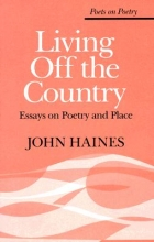 John Haines Living Off the Country