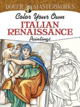 Marty Noble Dover Masterworks: Color Your Own Italian Renaissance Paintings