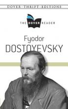 Dostoyevsky, Fyodor Fyodor Dostoyevsky the Dover Reader