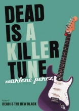 Perez, Marlene Dead Is a Killer Tune