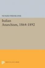 Pernicone, Nunzio Italian Anarchism, 1864-1892