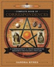Sandra Kynes Llewellyn`s Complete Book of Correspondences