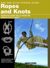 Stilwell, Alexander SAS and Elite Forces Guide Ropes and Knots