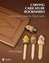 Chris Morgan Carving Caricature Bookmarks: A Beginners Step-by-Step Guide