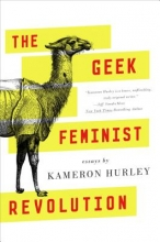 Hurley, Kameron The Geek Feminist Revolution