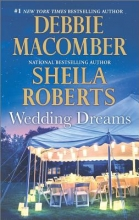 Macomber, Debbie,   Roberts, Sheila Wedding Dreams
