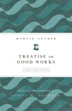 Luther, Martin Treatise on Good Works