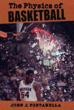 Fontanella, John J. The Physics of Basketball