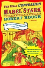 Hough, Robert The Final Confession of Mabel Stark