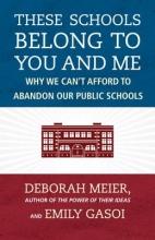 Deborah Meier These Schools Belong To You And Me