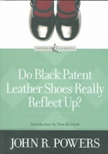 Powers, John R. Do Black Patent Leather Shoes Really Reflect Up?