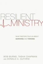 Bob Burns,   Tasha D. Chapman,   Donald C. Guthrie Resilient Ministry