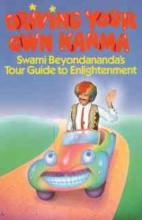 Beyondananda, Swami Driving Your Own Karma