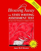 Kiester, Jane Bell Blowing Away the State Writing Assessment Test (Third Edition)