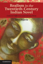 Anjaria, Ulka Realism in the Twentieth-Century Indian Novel
