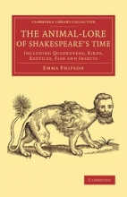 Phipson, Emma The Animal-Lore of Shakespeare`s Time