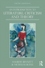 Bennett, Andrew Introduction to Literature, Criticism and Theory