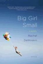 DeWoskin, Rachel Big Girl Small