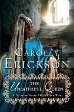 Erickson, Carolly The Unfaithful Queen