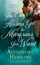 Hawkins, Alexandra You Can`t Always Get the Marquess You Want