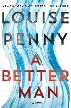 LOUISE PENNY BETTER MAN