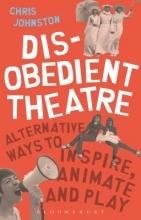 Johnston, Chris Disobedient Theatre