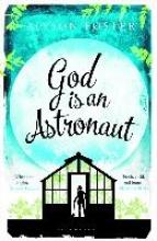 Foster, Alyson God is an Astronaut