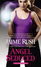 Rush, Jaime Angel Seduced