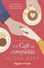 Kent, Alison Un Cafe en Compania = A Coffee with Company