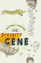 Trafford, Matthew J. The Divinity Gene