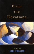 Phillips, Carl From the Devotions