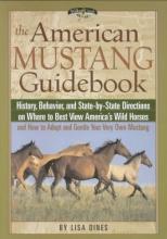Dines, Lisa The American Mustang Guidebook