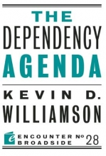 Williamson, Kevin D. The Dependency Agenda