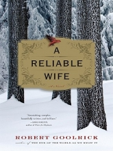 Goolrick, Robert A Reliable Wife
