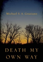Graziano, Michael S. A. Death My Own Way